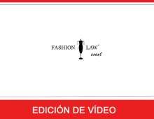 Fashion Law 2013 – El derecho de la moda a debate