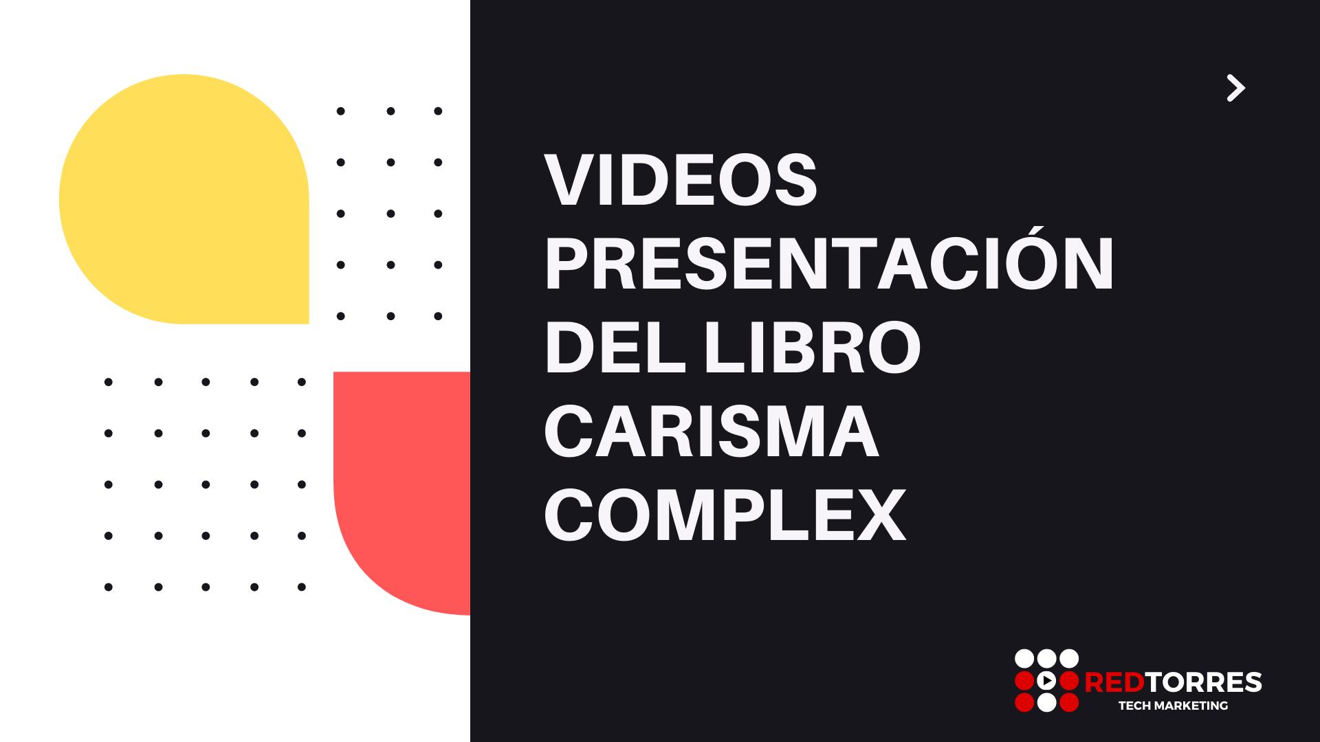 Video Resumen Presentacion Libro Carisma Complex | REDTORRES