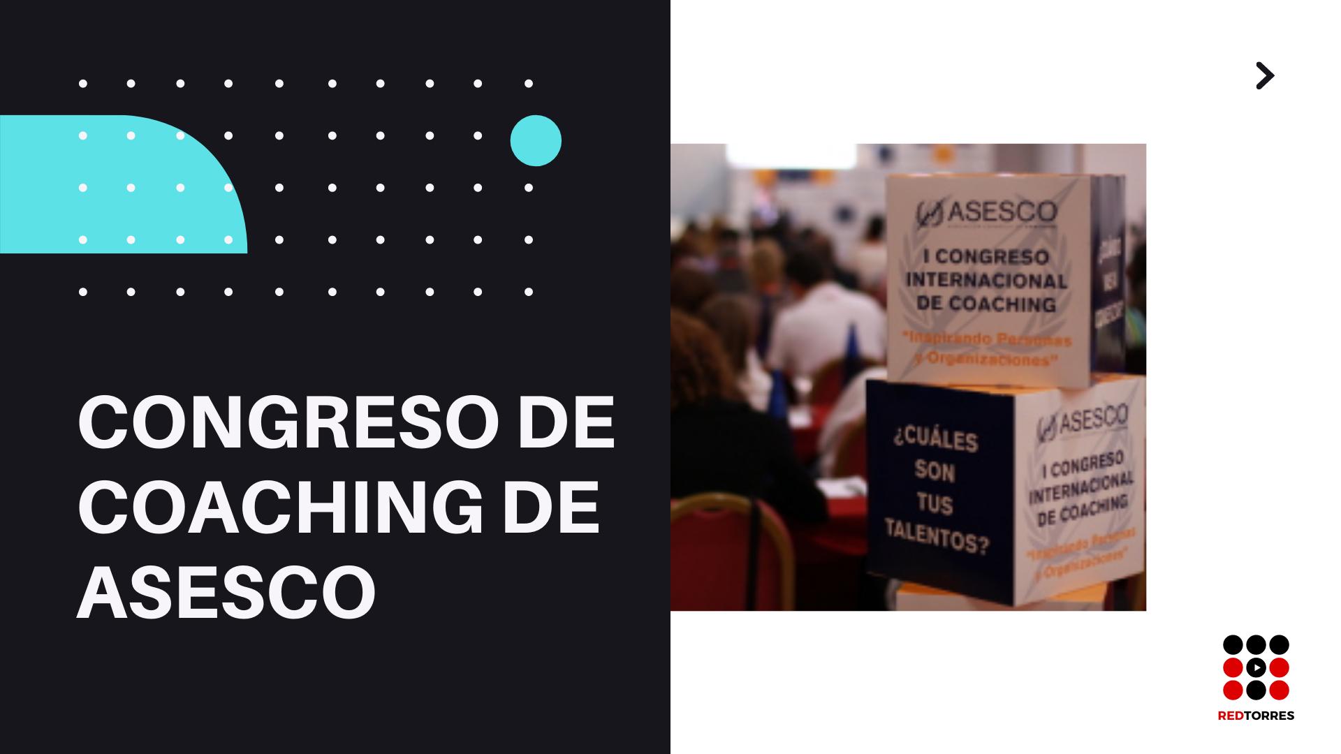 Congreso de Coaching | Video Congresos | Fotografía Congresos | REDTORRES