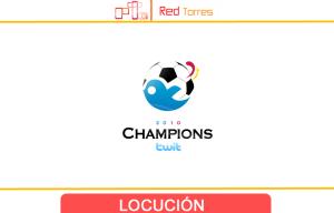 Locucion Voz en Off para Champions Twit | Red Torres