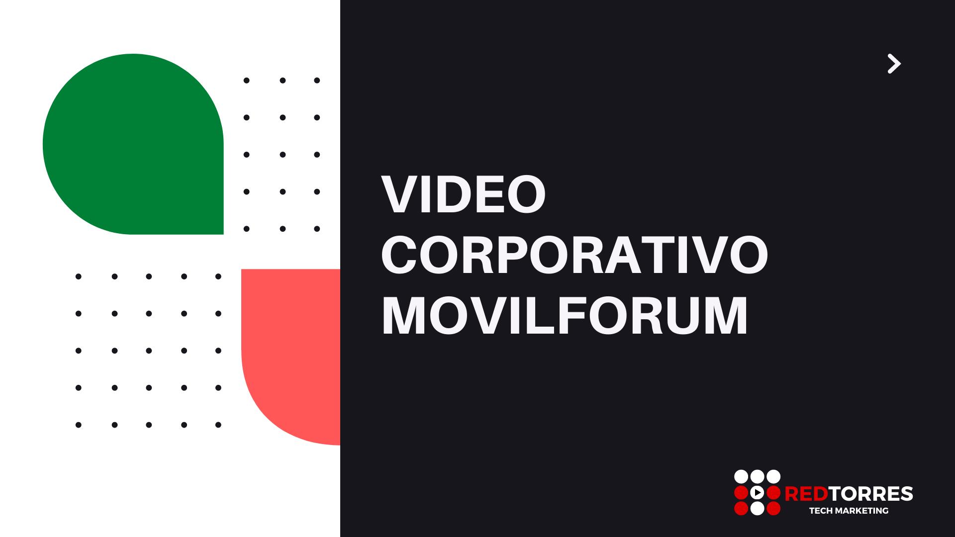 movilforum Video Corporativo | Guión y locución | REDTORRES
